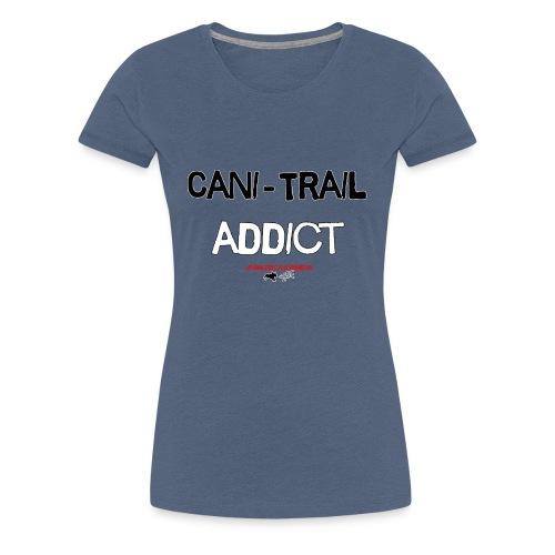 cani Trail addict - T-shirt Premium Femme