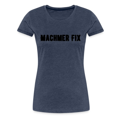 machmerfix transparent - Frauen Premium T-Shirt