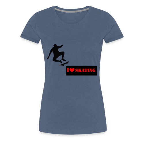 I Love Skating - Frauen Premium T-Shirt