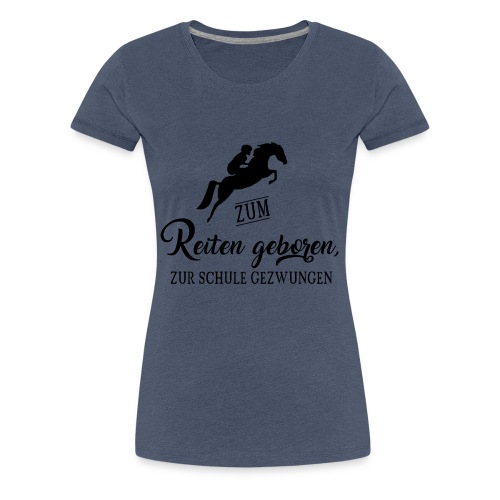 Cooles Reiten Design - Frauen Premium T-Shirt