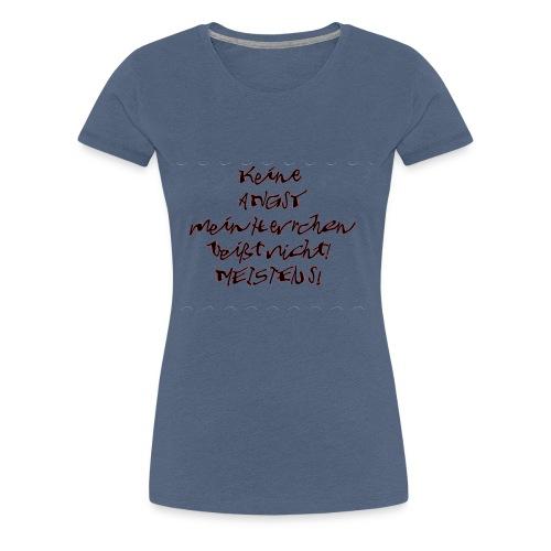 keine Angst mein Herrchen beißt nicht - Frauen Premium T-Shirt