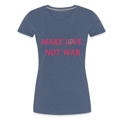 make love not war - Frauen Premium T-Shirt