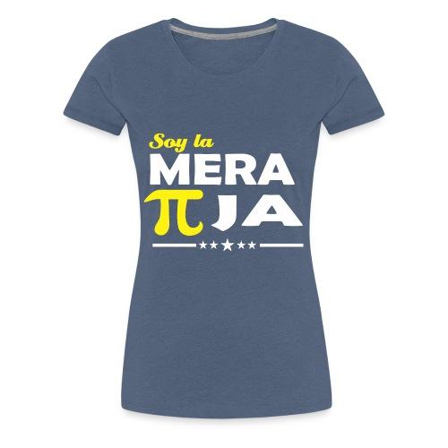 CAMISETA SOY LA MERA PIJA - Camiseta premium mujer