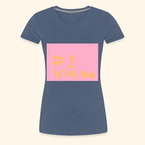 #1 mama - Vrouwen Premium T-shirt