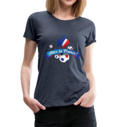 Allez la France - T-shirt Premium Femme