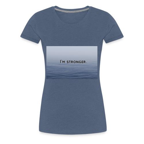 I'm stronger. - Ich bin stärker - Frauen Premium T-Shirt