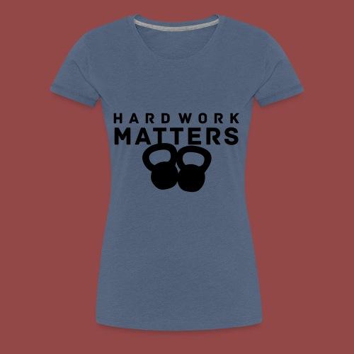 hardworkmatters - Vrouwen Premium T-shirt