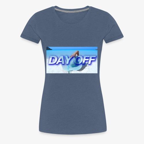 Day Off - Frauen Premium T-Shirt