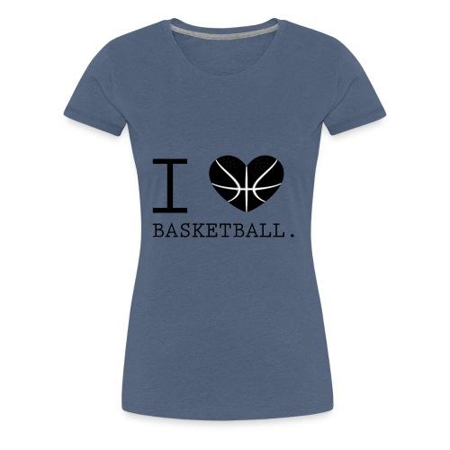 I love Basketball-Shirt T-Shirt Geschenk - Frauen Premium T-Shirt