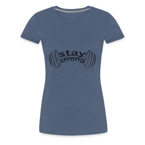 stay strong - Frauen Premium T-Shirt