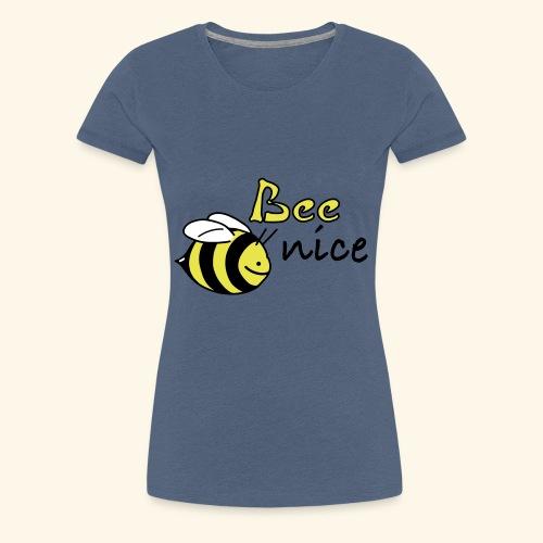 bee nice - Frauen Premium T-Shirt