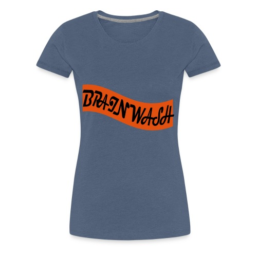 Brainwash - Women's Premium T-Shirt