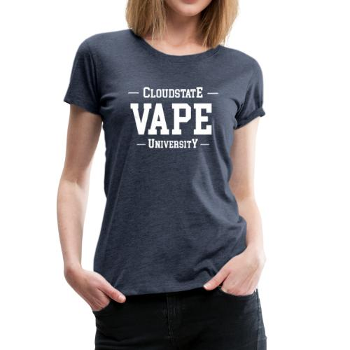 Cloudstate Vape University - Frauen Premium T-Shirt