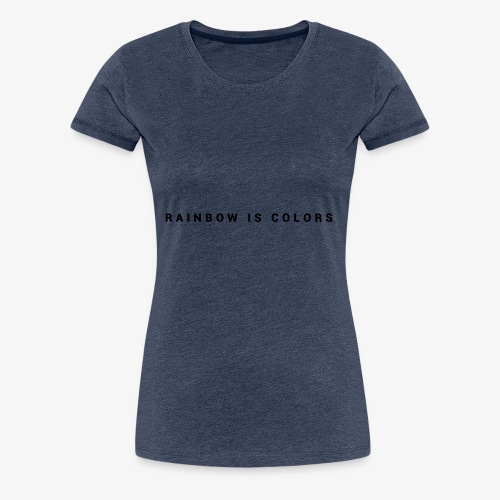 rainbow colors - T-shirt Premium Femme