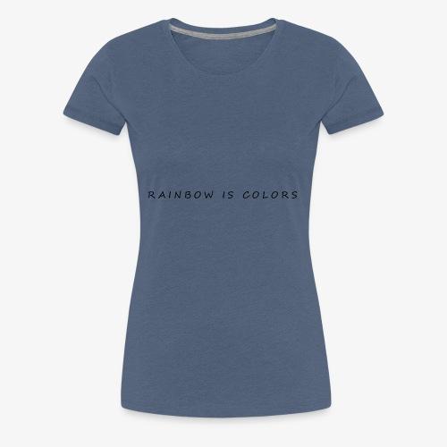rainbow colors - Style - T-shirt Premium Femme