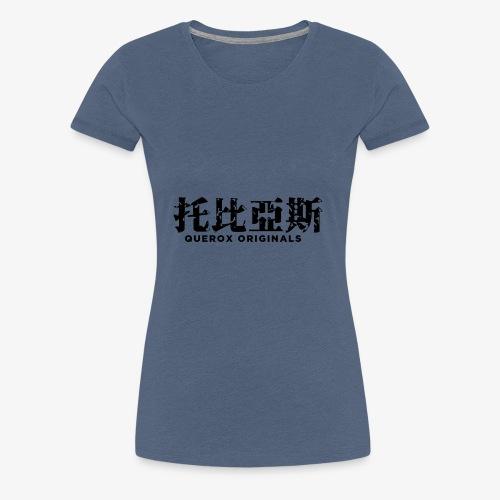 Querox Originals Chinesisch (Schwarz) - Frauen Premium T-Shirt