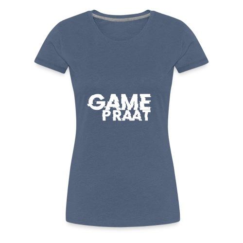 GamePraat T-Shirt - Vrouwen Premium T-shirt
