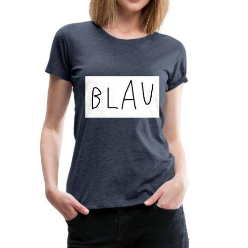 Blau - Frauen Premium T-Shirt