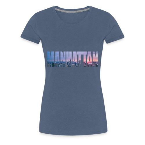 MANHATTAN - Frauen Premium T-Shirt