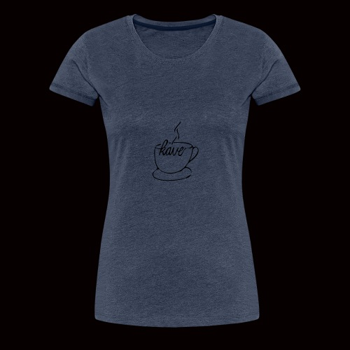 kave zeichnungbearbeitet 3 design ausgefüllt - Frauen Premium T-Shirt