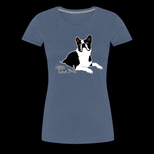 dogs love gods 2 - Frauen Premium T-Shirt