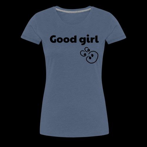 Good Girl - Women's Premium T-Shirt