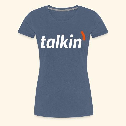 talkin' white on gray - Frauen Premium T-Shirt
