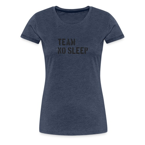 TNS Team No Sleep - Frauen Premium T-Shirt