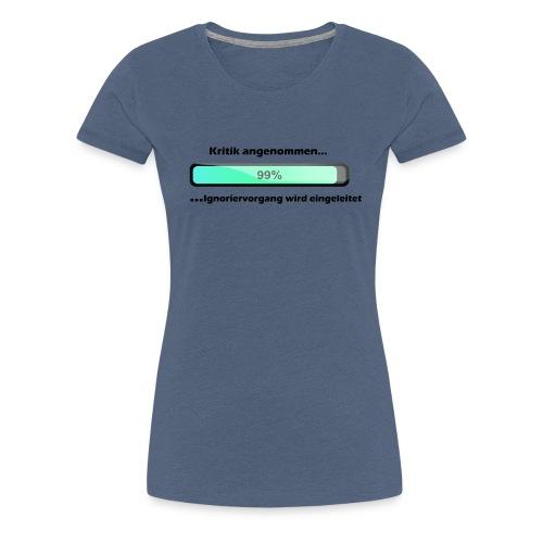 Ignoriervorgang - Frauen Premium T-Shirt