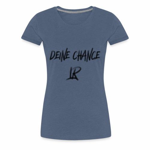 DeineChanceLR - Frauen Premium T-Shirt