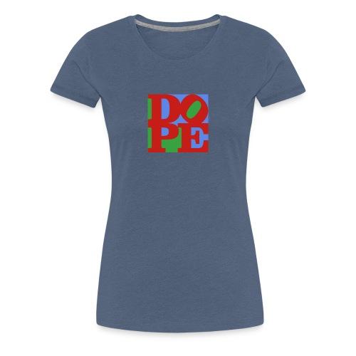 LOVE DOPE - Frauen Premium T-Shirt