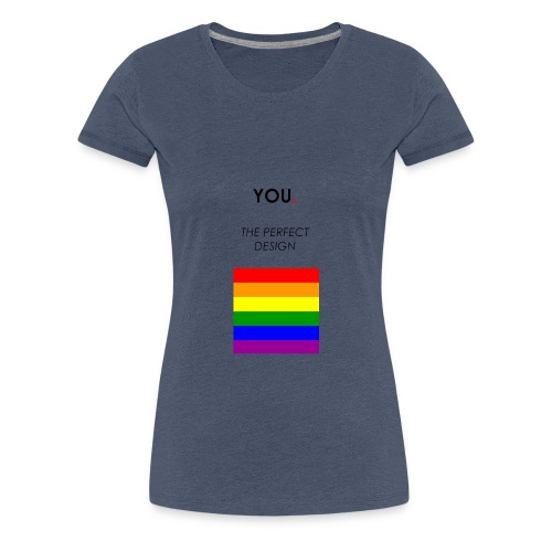 YOU. THE PERFECT DESIGN - Premium-T-shirt dam
