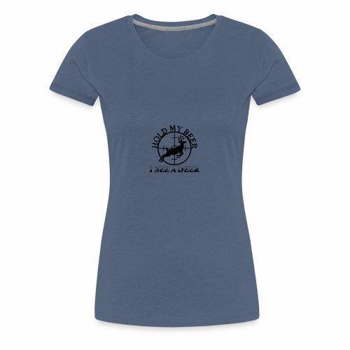 Hold my Beer - Frauen Premium T-Shirt