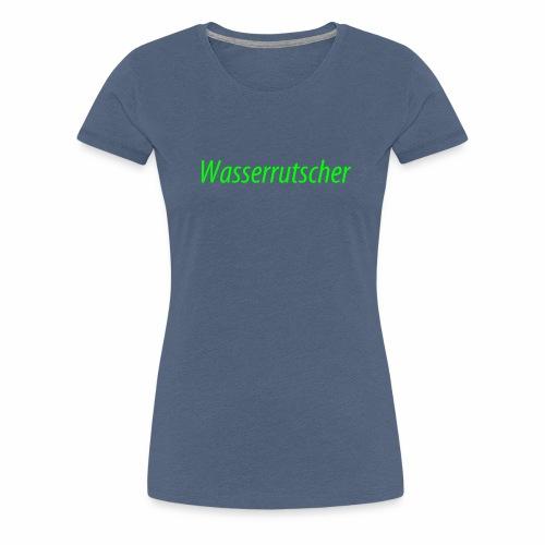 Wasserrutscher - Frauen Premium T-Shirt