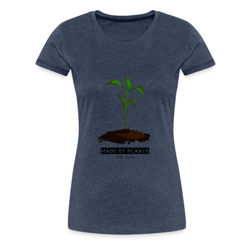 Made by plants - Women's Premium T-Shirt