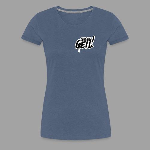 LeiderGeil-Schwarz - Frauen Premium T-Shirt