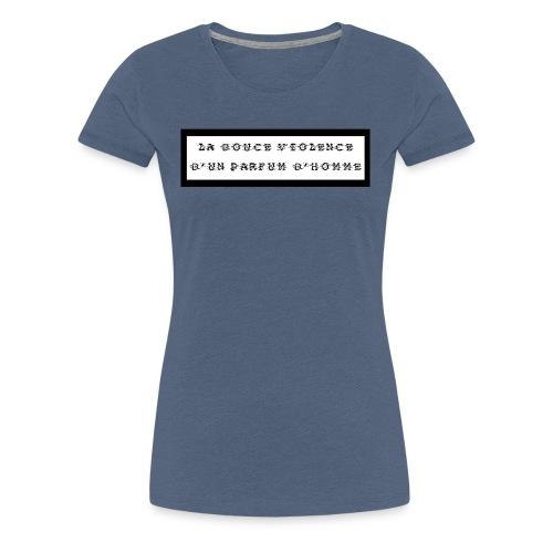 La douce violence d'un parfum d'homme - T-shirt Premium Femme