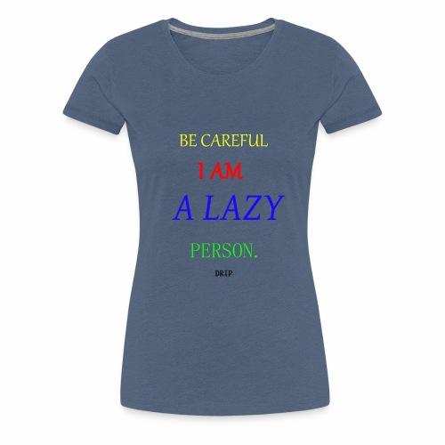 DRIP BECAREFUL EDITION - Women's Premium T-Shirt