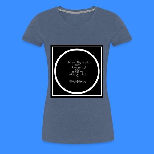 Stegis Schw*nz - Frauen Premium T-Shirt