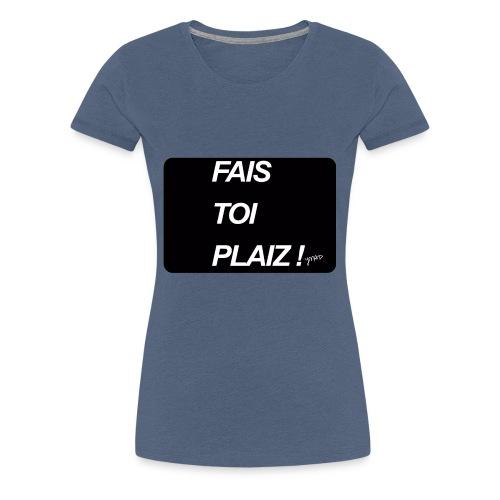 fais toi - T-shirt Premium Femme