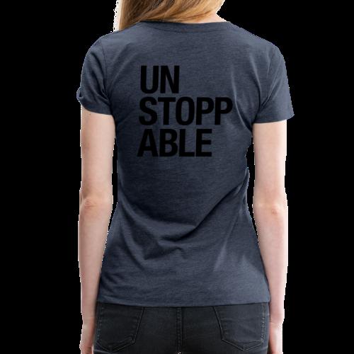 unstoppable - Frauen Premium T-Shirt