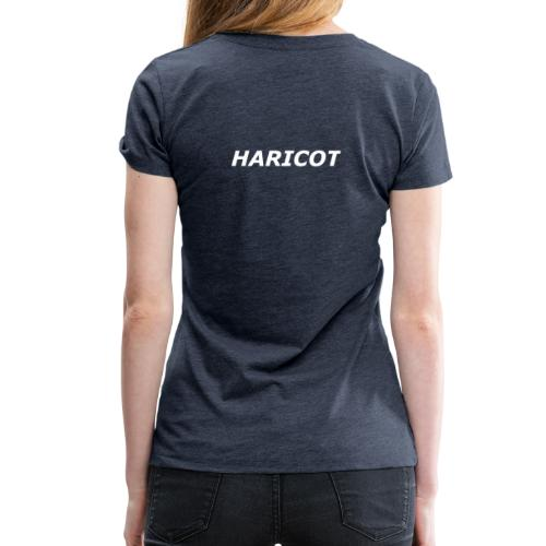 HARICOT ECRIT - T-shirt Premium Femme