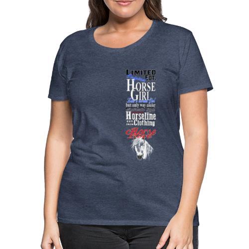 Limited Edition HorseGirl Pferdemädchen Pferde - Frauen Premium T-Shirt