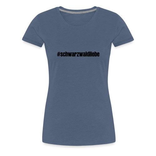 Schwarzwaldliebe - Frauen Premium T-Shirt