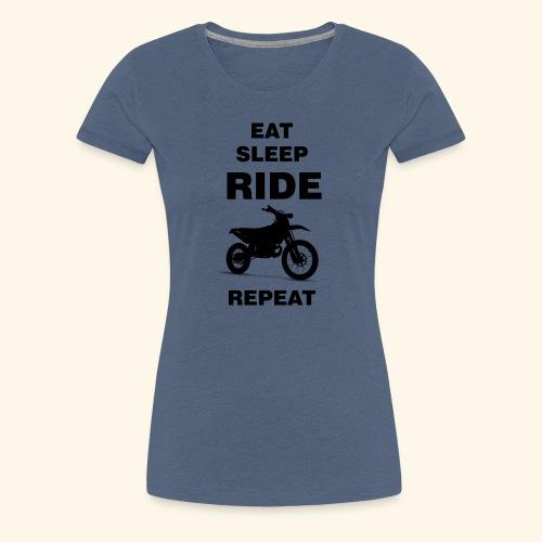 EAT SLEEP RIDE REPEAT Motorrad Enduro Motocross - Frauen Premium T-Shirt