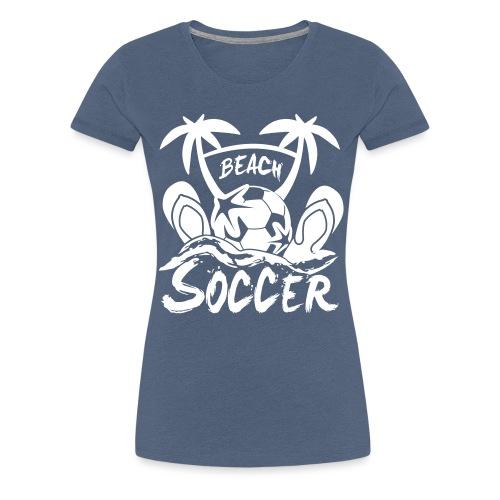 BEACH SOCCER - T-shirt Premium Femme