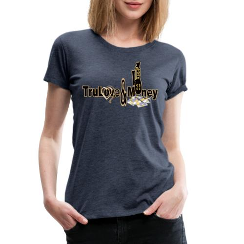 TruLove&Money - Women's Premium T-Shirt