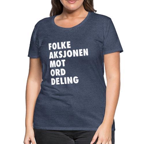 Folke aksjonen mot ord deling - Premium T-skjorte for kvinner