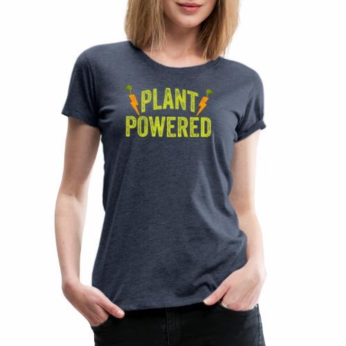 Plant Powered T-Shirt Veganer T-Shirt Geschenk - Frauen Premium T-Shirt