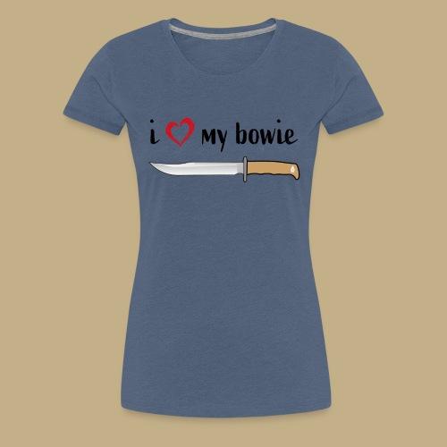 I Love My Bowie - Frauen Premium T-Shirt
